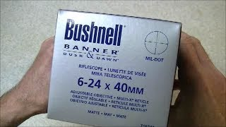 Bushnell Banner 6-24x40mm Rifle Scope Unboxing
