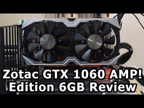 Zotac GTX 1060 AMP 6GB Graphics Card Review