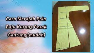 Cara Membuat Pola - Baju Kurung Pesak Gantung/Baju Kurung Pesak Pahang