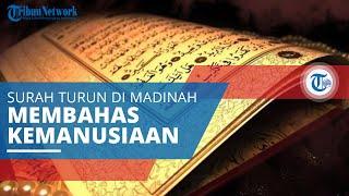 Madaniyah, Surah di dalam Al-Quran yang Diturunkan di Madinah dan Banyak Membahas Kemanusiaan