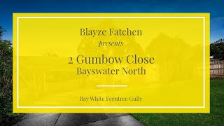 2 Gumbow Close, Bayswater North - Ray White Ferntree Gully