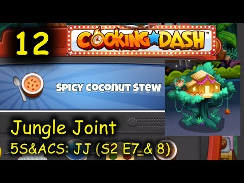 5S&ACS: JJ - Part 12 (S2 E7 & 8) = Spicy Coconut Stew (Cooking Dash - Jungle Joint)
