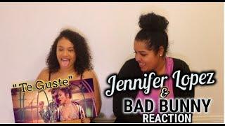 Jennifer Lopez & Bad Bunny   Te Guste REACTION + REVIEW