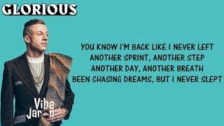 Macklemore - Glorious (Lyrics) Ft. Skylar Grey