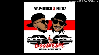 Maphorisa & Buckz   Goosheshe Ft Sjava & TDK Macassette