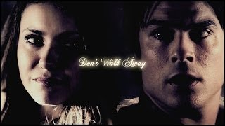 Дэймон и Елена, ►Damon & Elena | Don't Walk Away { 5x22 }