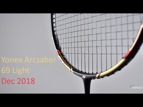 Dec 2018 Yonex Arcsaber 69 light Badminton Racket Review No.611