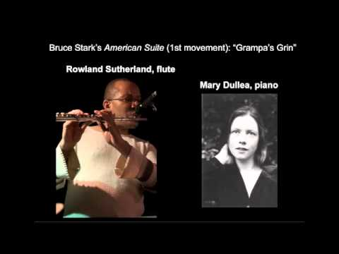 Bruce Stark's American Suite (I): Grampa's Grin, by Rowland Sutherland and Mary Dullea