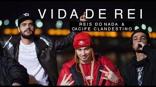 Reis Do Nada & Cacife Clandestino | VIDA DE REI