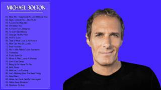 Michael Bolton Greatest Hits || Michael Bolton Collection High Quality Mp3/HQ
