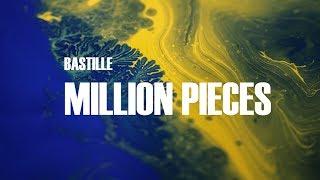 Bastille – Million Pieces (Lyrics)