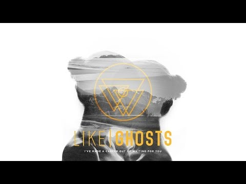 LIKE GHOSTS - I've Made a Career out of Waiting for You