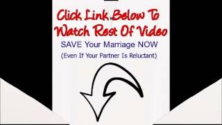 SAVE Your Marriage   It's never too late to save your marriage !