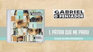 Gabriel o Pensador - Pátria Que Me Pariu