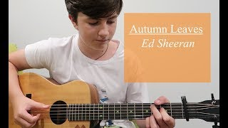 Autumn Leaves - Ed Sheeran - Cover by Ben Glanfield