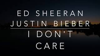 Ed Sheeran, Justin Bieber   I Don't Care (LyricsTraduçãoLegendado)(HQ)