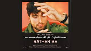 Malte Ebert   Rather Be