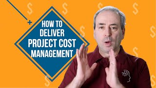 How to Deliver Effective Project Cost Management