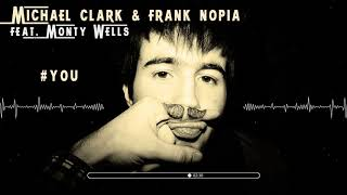 Michael Clark & Frank Nopia feat Monty Wells - You