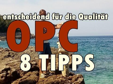 OPC-Auf die Qualität kommt es an! 8 TIPPS die dir extrem weiter helfen!!!