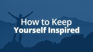 How to Keep Yourself Inspired [Even During Hardship] | Jack Canfield