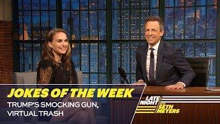 Seth's Favorite Jokes of the Week: Trump's Smocking Gun, Virtual Trash