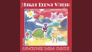 """Video thumbnail of """"María Elena Walsh - Canción De Títeres"""""""