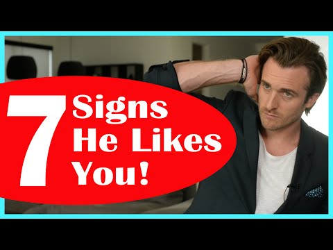 Does He Like Me? 7 Surprising Signs He Does... (Matthew Hussey, Get The Guy)