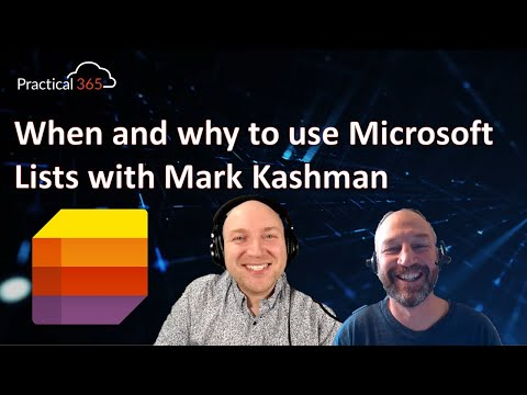 The Practical 365 Weekly Update: S2, Ep 12 – Microsoft Lists with Mark Kashman