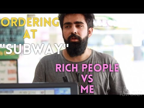 ORDERING AT SUBWAY   RICH VS ME   Rishhsome