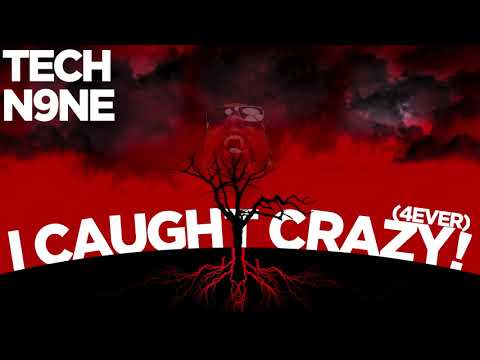 Tech N9ne I Caught Crazy 4ever