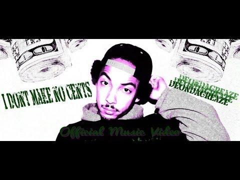 Deon Da Greaze - I Dont Make No Cents  (1080p HD)