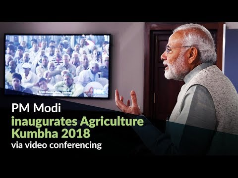 PM Modi inaugurates Agriculture Kumbha 2018 via video conferencing