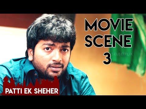 Movie Scene 3 - Patti Ek Sheher - Hindi Dubbed Movie | Kalaiyarasan