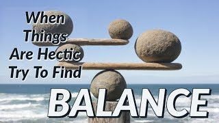 Find Balance In Your Life- 116 Days Sober- Daily Recovery