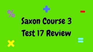Saxon Math Course 3 Test 17 Review
