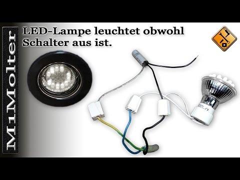 LED Lampen leuchten nach Ausschalten. Was nun? M1Molter