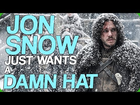 Jon Snow Just Wants A Damn Hat (Walking Up A Mountain In Skinny Jeans And A Shirt)