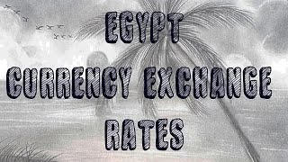 Egyptian Pound Currency Exchange Rates