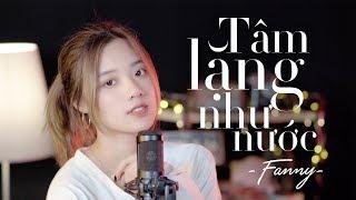 TÂM LẶNG NHƯ NƯỚC | FANNY | MUSIC VIDEO COVER