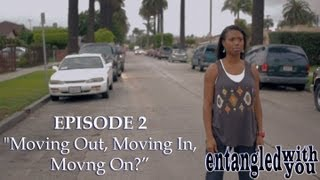 Entangled with You - Ep 2 - Moving Out, Moving In, Moving On?