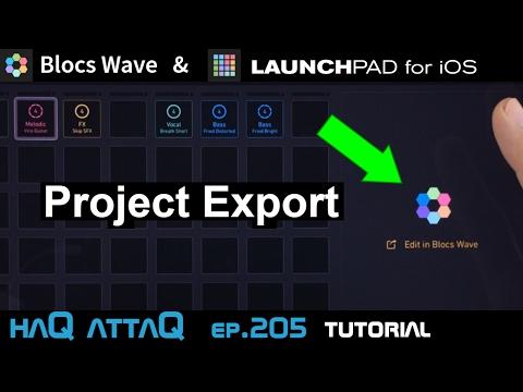 Blocs Wave & LaunchPAD for iOS │ Project Export Tutorial - haQ