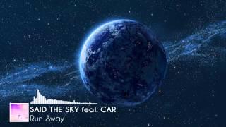Said The Sky Feat. Car - Run Away [FREE]