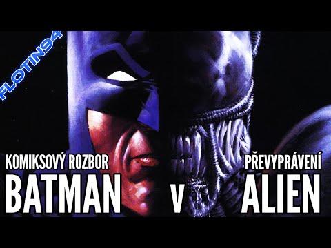 Batman vs Alien | KOMIKSOVÝ ROZBOR & PŘEVYPRÁVĚNÍ