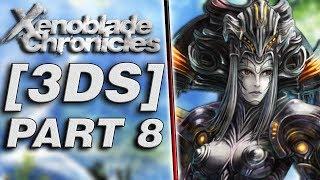 | Xenoblade Chronicles [3DS] | [BLIND] Walkthrough Part 8