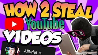 How 2 Steal YouTube Videos & Get Away With it