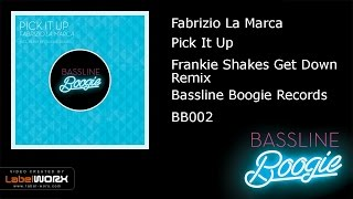 Fabrizio La Marca   Pick It Up (Frankie Shakes Get Down Remix)