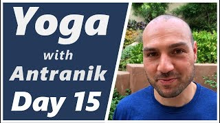 Day 15 - Short and Sweet - Yoga with Antranik