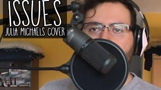 Issues // Julia Michaels Cover // Johnny Salib