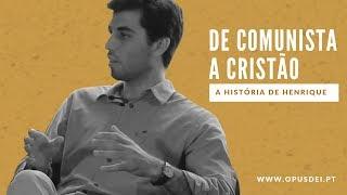 De comunista a cristão (II): a história completa de Henrique